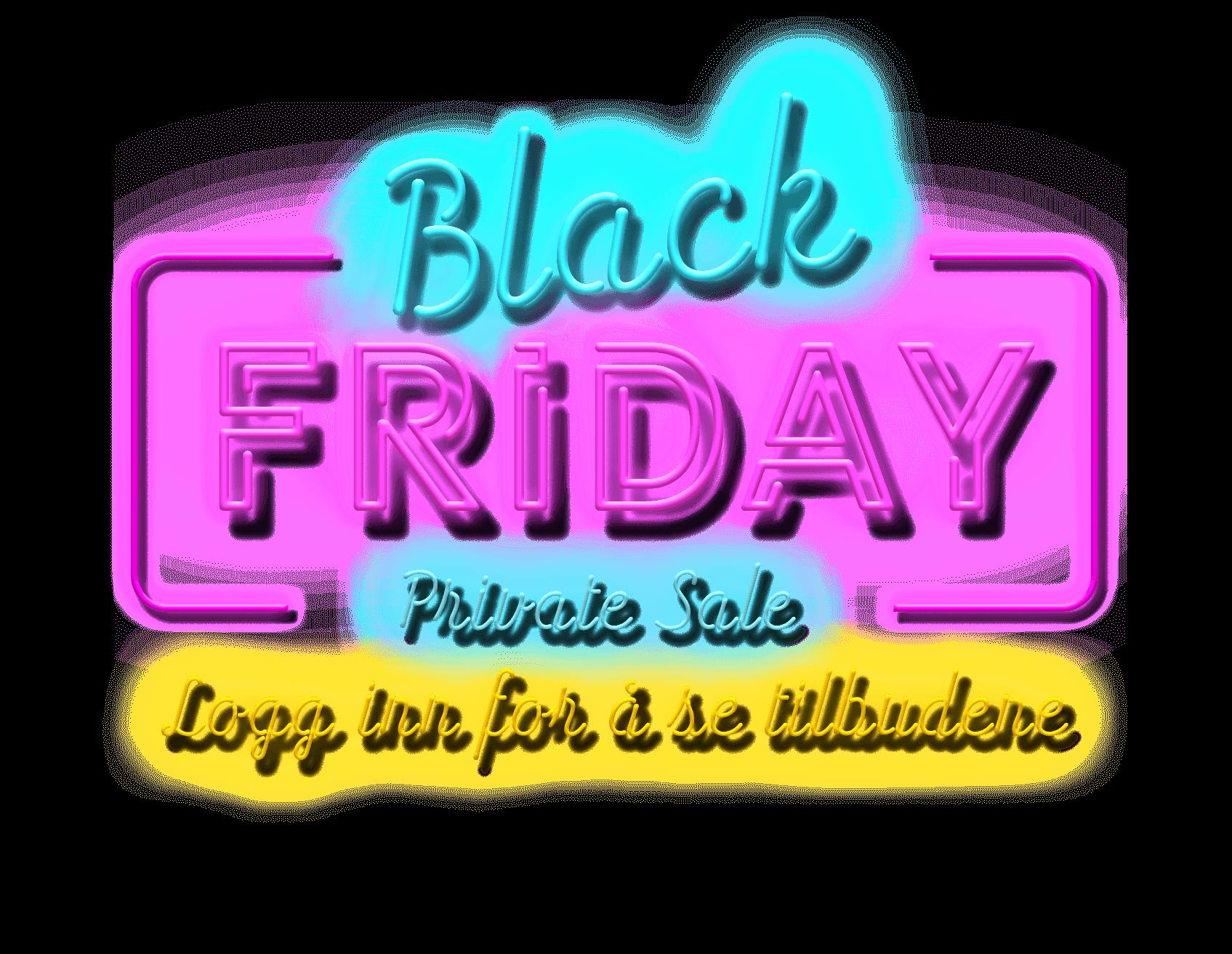Black Friday 2018 Private Logg inn for å se tilbudene
